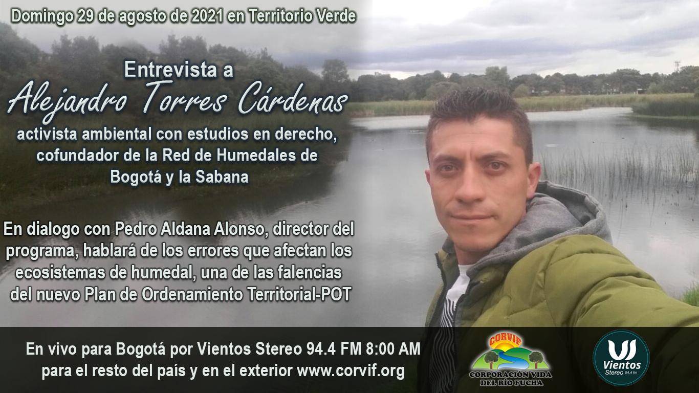 Entrevista a Alejandro Torres Cárdenas, activista ambiental